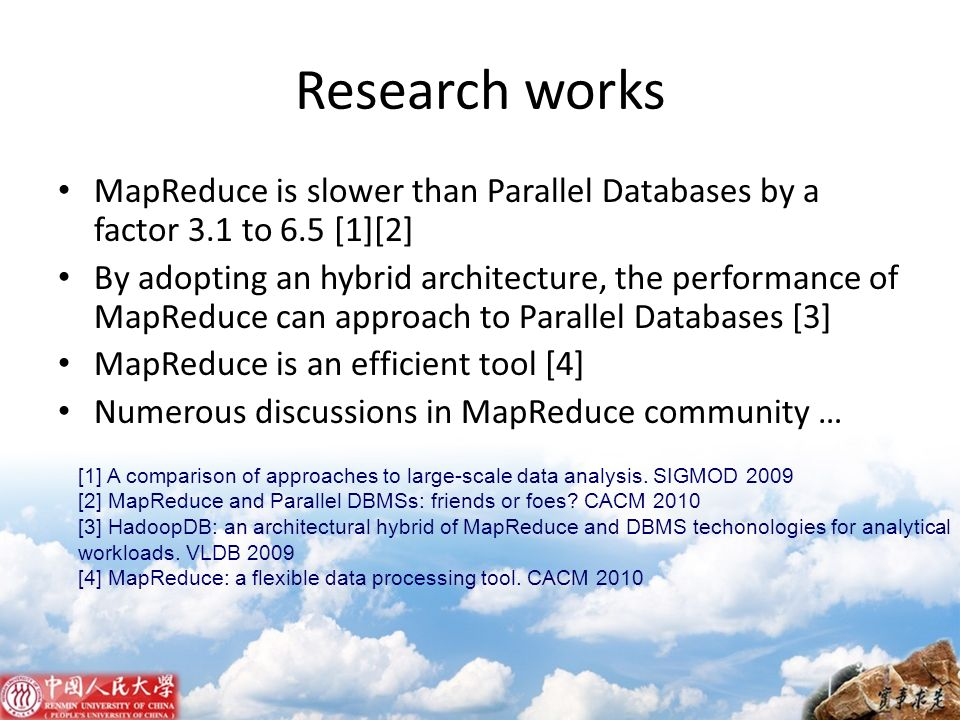 Research works MapReduce is slower than Parallel Databases by a factor 3.1 to 6.5 [1][2]